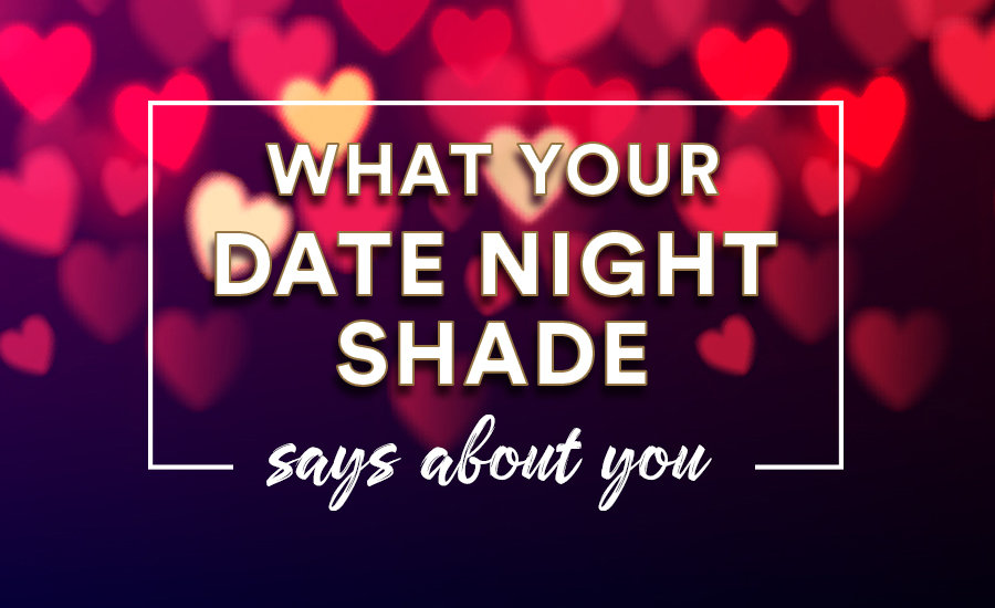What Your Date Night Shade Says About You