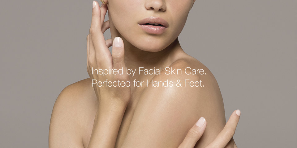 Inspired by Facial Skin Care. Perfected for Hands & Feet.